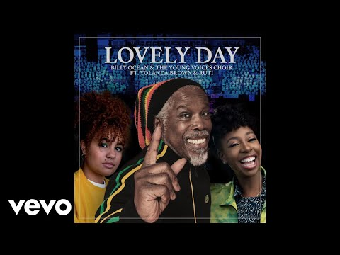 Billy Ocean, The Young Voices Choir - Lovely Day (Official Audio) ft. YolanDa Brown, Ruti
